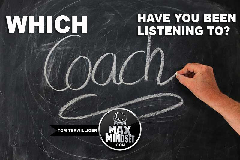 Which Coach Have You Been Listening To?