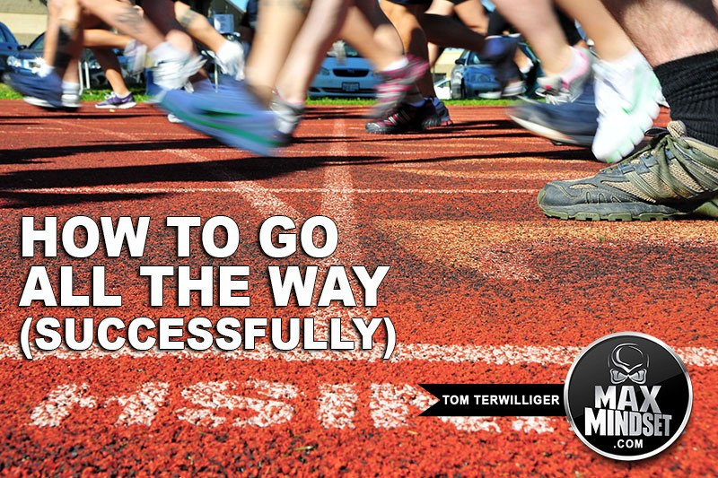 How to Go All the Way — Successfully