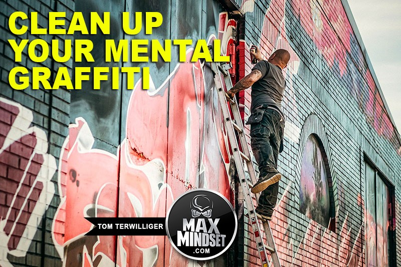 Success Mindset Tip #245: Clean Up Your Mental Graffiti
