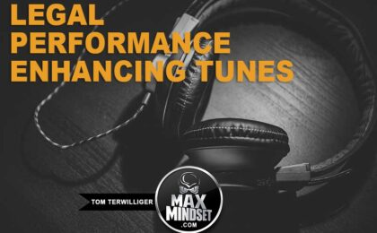 Max Mindset | Tom Terwilliger | Legal Performance Enhancing Tunes