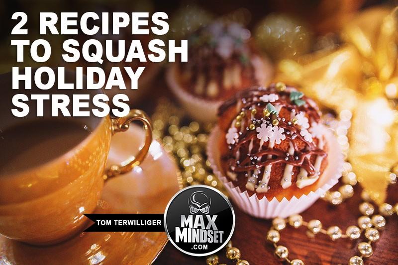2 Recipes to Squash Holiday Stress