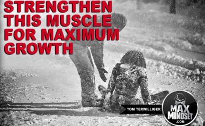 Max Mindset | Tom Terwilliger | Strengthen THis Muscle For Maximum Growth