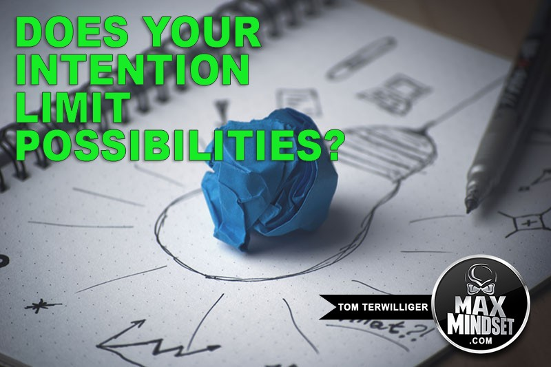 Does Your Intention Limit Possibilities?