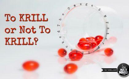 krill-oil-Max Mindset | Tom Terwilliger