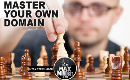 Max Mindset | Tom Terwilliger | Master Your Own Domain